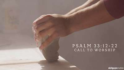 Psalm 33:12-22: Call To Worship