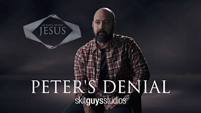 40 Days: Peter's Denial