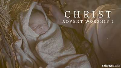 Advent Worship 4: Christ
