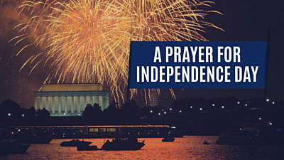 A Prayer For Independence Day