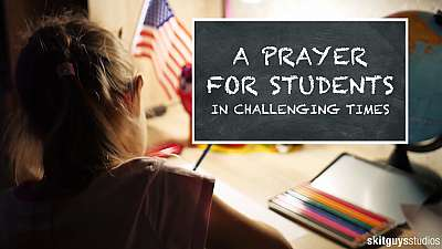 A Prayer For Students In Challenging Times