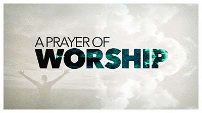 A Prayer of Worship