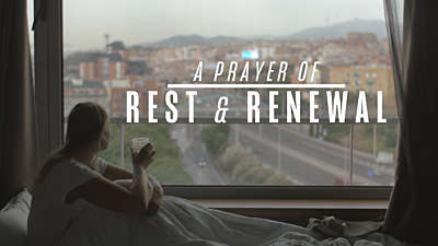 A Prayer of Rest and Renewal