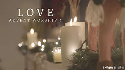 Advent Worship 4: Love
