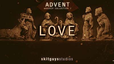 Advent Worship 2: Love