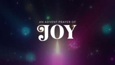 An Advent Prayer of Joy
