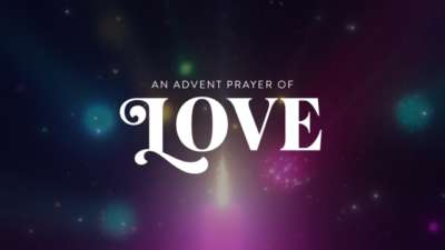 An Advent Prayer of Love