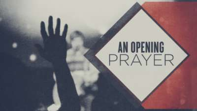 An Opening Prayer
