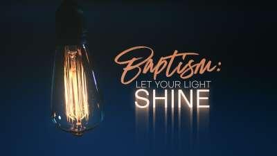 Baptism Let Your Light Shine