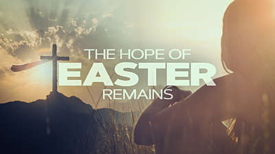 The Hope Of Easter Remains