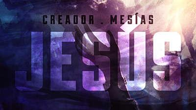 Creador Mesias Jesus