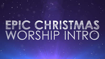 Epic Christmas Worship Intro