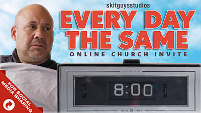 Every Day The Same: Online Church Invite