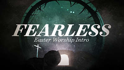 Fearless (Easter Worship Intro)