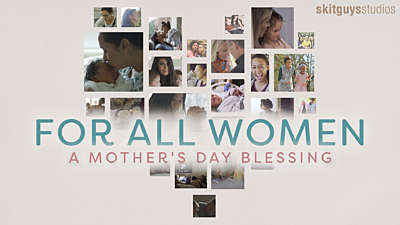 For All Women: A Mother's Day Blessing