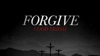 Forgive (Good Friday)