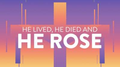 He Lived, He Died And He Rose