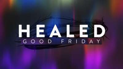 Healed Good Friday