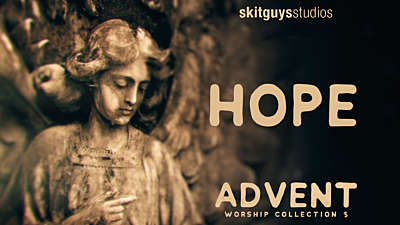 Advent Worship 3: Hope