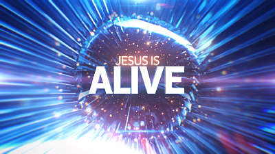 Jesus Is Alive Easter Intro