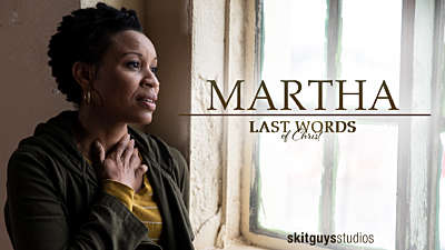 Last Words of Christ: Martha
