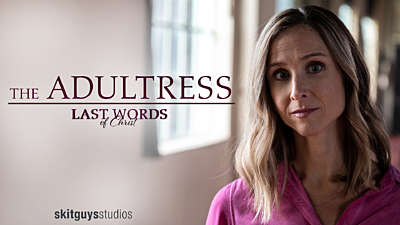 Last Words of Christ: The Adulteress (Good Friday)