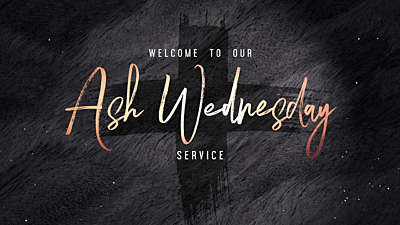 Lent Ash Wednesday Welcome