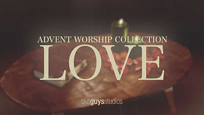Advent Worship: Love
