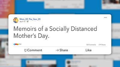 Memoirs of a Socially Distanced Mother's Day