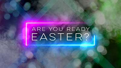 Are You Ready Easter