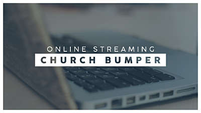 Online Streaming Church Bumper