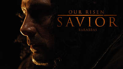 Our Risen Savior: Barabbas on Good Friday