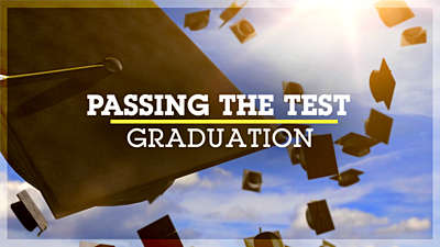 Passing the Test: Graduation