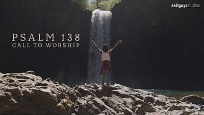 Psalm 138: Call To Worship