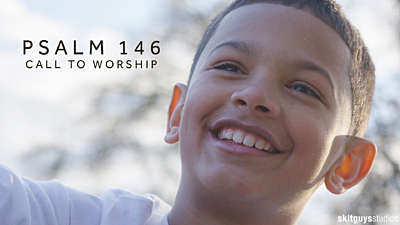 Psalm 146: Call To Worship
