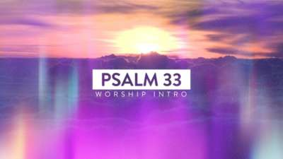 Psalm 33 Worship Intro