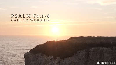 Psalm 71:1-6: Call To Worship