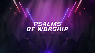 Psalms Of Worship Intro