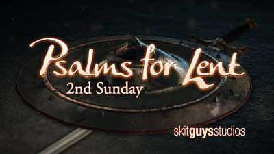 Psalms for Lent - 2nd Sunday