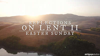 Reflections On Lent II: Easter