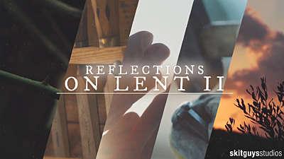 Reflections On Lent II