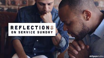 Reflections On Service Sunday