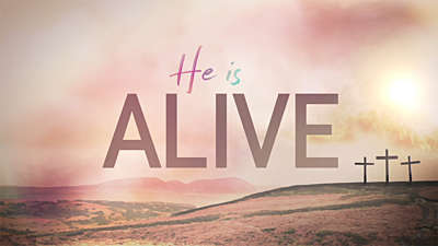 Resurrection Sunday Alive
