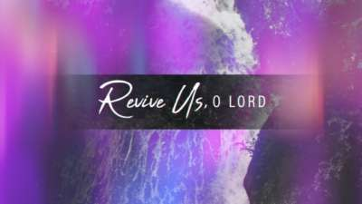 Revive Us O Lord