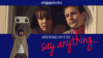 Awkward Invites: Say Anything