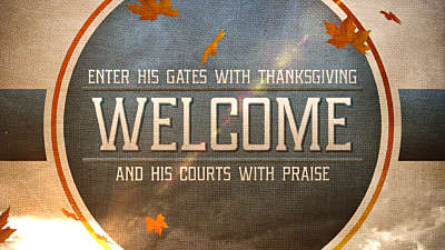 Thanksgiving Praise Welcome