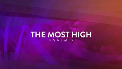 The Most High (Psalm 9)