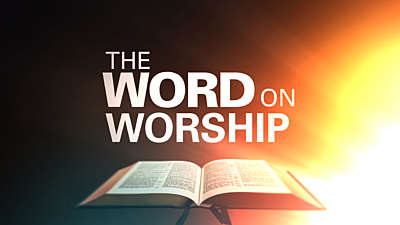 The Word On Worship