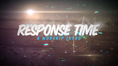 Response Time - A Worship Intro