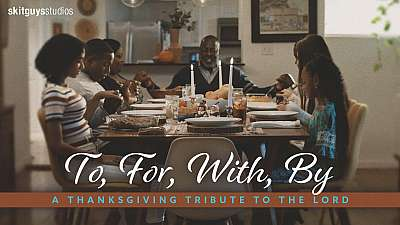 To, For, With, By: A Thanksgiving Tribute
